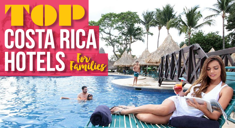Top 7 Costa Rica All Inclusive Family Resorts: Amazing Hotels for Everyone